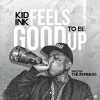kid-ink-feels-good-to-be-u