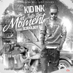 Kid Ink ft. Schoolboy Q - Get Into the Moment Artwork