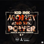 Kid Ink - Money and Power Artwork