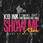 Kid Ink ft. 2 Chainz, Juicy J, Chris Brown & Trey Songz - Show Me (Remix) Artwork