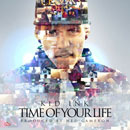 Kid Ink - Time Of Your Life Artwork
