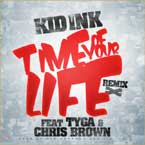 Kid Ink ft. Tyga &amp; Chris Brown - Time of Your Life (Remix) Artwork