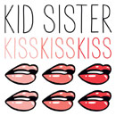 Kid Sister - Kiss Kiss Kiss Artwork