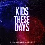 Kids These Days - Flashing Lights Artwork