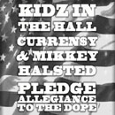 Kidz In The Hall ft. Curren$y & Mikkey Halsted - Pledge Allegiance to the Dope Artwork