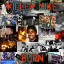 Killer Mike - Burn Artwork