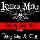 Killer Mike ft. T.I. & Big Boi - Ready Set Go (Remix) Artwork