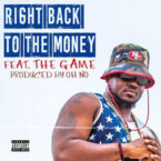 King Harris - Right Back To The Money ft. The Game Artwork