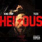 King Chip ft. Tezo - Heinous Artwork