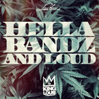 King L - Hella Bandz and Loud Artwork