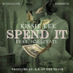 Kissie Lee ft. Scotty ATL - Spend It Artwork