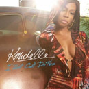 K. Michelle - I Just Can't Do This Artwork
