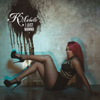 K. Michelle - I Just Wanna Artwork