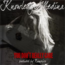 Knowledge Medina - You Don&#8217;t Really Care Artwork