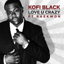 Kofi Black ft. Raekwon - Love U Crazy Artwork