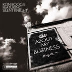Kon Boogie ft. Silent Knight - About My Business Artwork