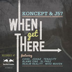 Koncept x J57 ft. Co$$, Tenacity, Johaz, Blame One, El Prez & Realm Reality - When I Get There Artwork