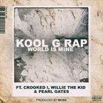 Kool G Rap - World Is Mine ft. Crooked I, Willie The Kid & Pearl Gates Artwork