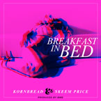Kornbread & Skeem Price - Breakfast in Bed Artwork