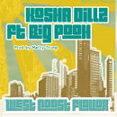 Kosha Dillz ft. Rapper Big Pooh - West Coast Flavor Artwork