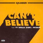05197-kranium-cant-believe-ty-dolla-sign-wizkid