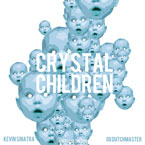 Kevin Sinatra ft. OG DutchMaster - Crystal Children Artwork
