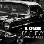 K. Sparks ft. Eric Biddines &amp; JAYVINE - 88 Chevy Artwork