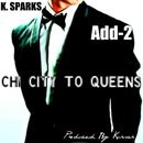 K. Sparks ft. Add-2 - Chi City 2 Queens Artwork