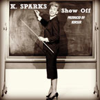 K. Sparks - Show Off Artwork