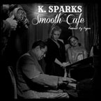 K. Sparks - Smooth Cafe Artwork
