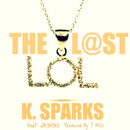 K. Sparks ft. JAYVINE - The L@st LOL Artwork