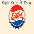 Kush Kelz ft. Tolu - Stay Cool Artwork