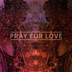 Pray for Love Artwork