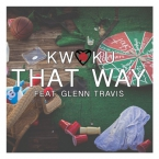 Kwaku - That Way ft. Glenn Travis Artwork