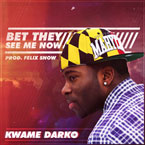 Kwame Darko - Bet They See Me Now Artwork