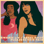 Kwamie Liv - Pleasure This Pain ft. Angel Haze Artwork