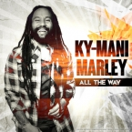 Ky-Mani Marley - All The Way Artwork