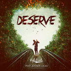 Kyle Bent - Deserve ft. Joyner Lucas Artwork