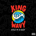 KYLE - King Wavy ft. G-Eazy Artwork