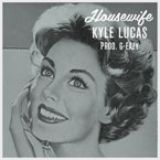 Kyle Lucas - Housewife Artwork
