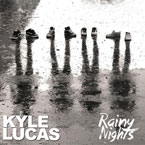 Kyle Lucas - Rainy Nights Artwork