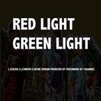L.atasha A.lcindor ft. Dayne Jordan - Red Light, Green Light Artwork