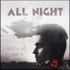 Laken Hil - All Night ft. Baby E Artwork
