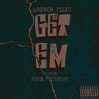 Lashaun Ellis - Get Em ft. A$ton Matthews Artwork