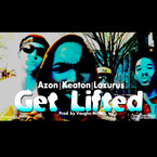 Lazurus x Azon Blaze x Keaton - I Get Lifted Artwork