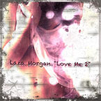 Laza Morgan - Love Me 2 Artwork