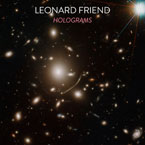 Leonard Friend - Holograms Artwork