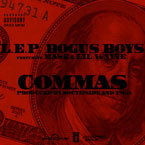 L.E.P. Bogus Boys ft. MA$E & Lil Wayne - Commas Artwork