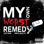 Lex One x Mike Beatz - My Own Worst Remedy Artwork