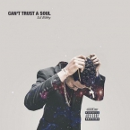 Lil Bibby - Can't Trust A Soul Artwork